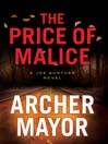 The Price of Malice (MP3): Joe Gunther Mystery Series, Book 20