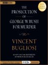 The Prosecution of George W. Bush for Murder (MP3)