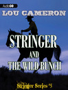 Stringer and the Wild Bunch (MP3): Stringer Series, Book 5
