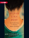 Silver Like Dust (MP3): One Family's Story of America's Japanese Internment