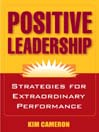Positive Leadership (MP3): Strategies for Extraordinary Performance