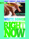 Write Songs Right Now (MP3)
