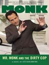 Mr. Monk and the Dirty Cop (MP3): Monk Series, Book 8