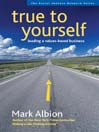 True to Yourself (MP3): Leading a Values-Based Business