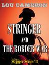 Stringer and the Border War (MP3): Stringer Series, Book 11