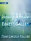 The Dreadful Revenge of Ernest Gallen (MP3)