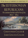The Jeffersonian Republicans (MP3): 1800–1823; The Louisiana Purchase and the War of 1812