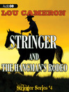 Stringer and the Hangman's Rodeo (MP3): Stringer Series, Book 4