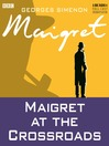 Maigret at the Crossroads (MP3)