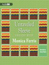 Unraveled Sleeve (MP3): Needlecraft Mystery Series, Book 4