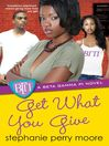 Get What You Give (eBook): Beta Gamma Pi Series, Book 5
