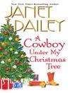 A Cowboy Under My Christmas Tree (eBook)