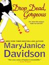 Drop Dead, Gorgeous (eBook): Gorgeous Series, Book 2