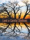 Land of Careful Shadows (eBook)