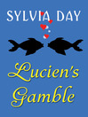 Lucien's Gamble (eBook): From Bad Boys Ahoy!