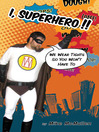 I, Superhero!! (eBook): We Wear Tights So You Won't Have To