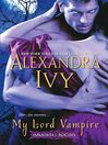 My Lord Vampire (eBook): Immortal Rogues Series, Book 1