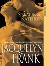 Stealing Kathryn (eBook): Gatherers Series, Book 2