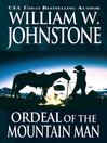 Ordeal of the Mountain Man (eBook): Mountain Man Series, Book 17