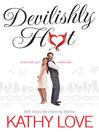 Devilishly Hot (eBook): Devilishly Series, Book 1