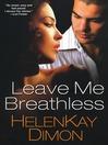 Leave Me Breathless (eBook)