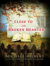 Close to the Broken Hearted (eBook): Abe Teal Series, Book 2