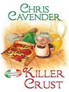 Killer Crust (eBook): A Pizza Lovers Mystery Series, Book 5