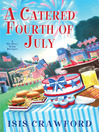 A Catered Fourth of July (eBook): Mystery with Recipes Series, Book 10