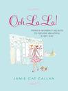 Ooh La La! (eBook): French Women's Secrets to Feeling Beautiful Every Day