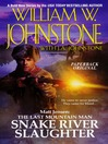 Snake River Slaughter (eBook): Matt Jensen: The Last Mountain Man Series, Book 5