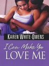 I Can Make You Love Me (eBook)