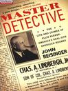 Master Detective (eBook): The Life and Crimes of Ellis Parker, America's Real-Life Sherlock Holmes