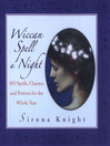 Wiccan Spell A Night (eBook): Spells, Charms, And Potions For The Whole Year