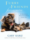 Furry Friends Forevermore (eBook): A Heavenly Reunion with Your Pet