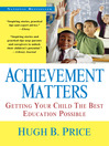 Achievement Matters (eBook): Getting Your Child The Best Education Possible