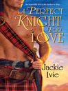 A Perfect Knight For Love (eBook)