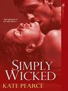 Simply Wicked (eBook): House of Pleasure Series, Book 4