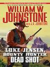 Dead Shot (eBook): Luke Jensen, Bounty Hunter Series, Book 2