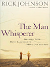 The Man Whisperer (MP3): Speaking Your Man's Language to Bring Out His Best