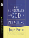 The Supremacy of God in Preaching (MP3)