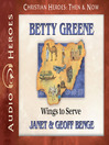 Betty Greene (MP3): Wings to Serve