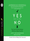 Yes or No (MP3): How Your Everyday Decisions Will Forever Shape Your Life