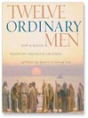 Twelve Ordinary Men (MP3): How the Master Shaped His Disciples for Greatness, and What He Wants to Do with You
