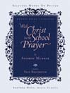 With Christ in the School of Prayer (MP3)
