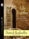 Life Together (MP3): The Classic Exploration Of Faith In The Community