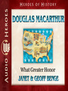 Douglas MacArthur (MP3): What Greater Honor