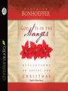 God Is in the Manger (MP3): Reflections on Advent and Christmas