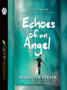 Echoes of an Angel (MP3): The Miraculous True Story of a Boy Who Lost His Eyes but Could Still See
