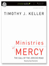 Ministries of Mercy (MP3): The Call of the Jericho Road
