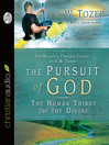 The Pursuit of God (MP3): The Human Thirst For The Divine